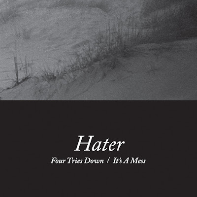 HATER - Four Tries Down / It's A Mess