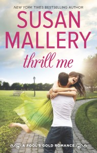 Thrill Me (Fool's Gold book 20) by Susan Mallery