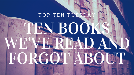10 Books You Read and Forgot about for Top Ten Tuesday on Reading List