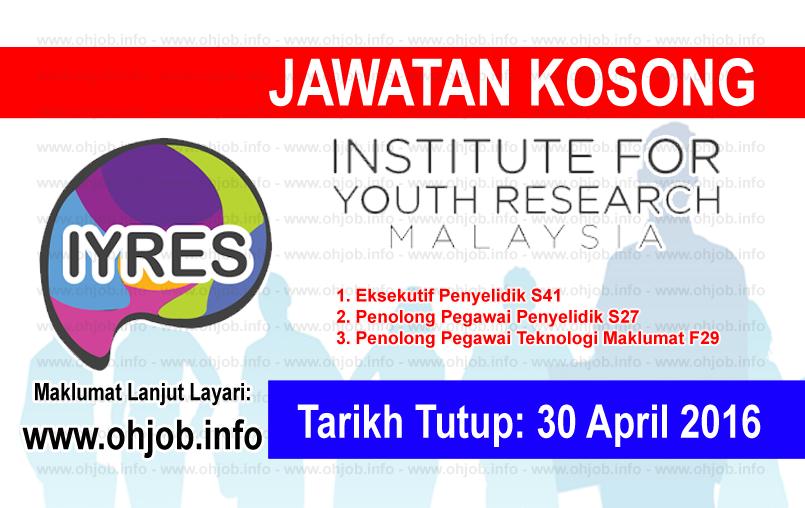 Jawatan Kerja Kosong Institut Penyelidikan Pembangunan Belia Malaysia (IYRES) logo www.ohjob.info april 2016