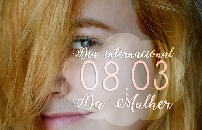 Dia Internacional da mulher 08.03