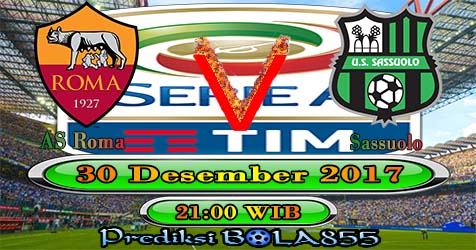 Prediksi Bola855 AS Roma vs Sassuolo 30 Desember 2017