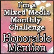 Mixed Media Monthly - Honorable Mention!