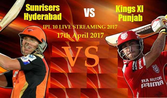 SRH vs KXIP IPL Match Live Streaming Prediction - 17 th April 2017