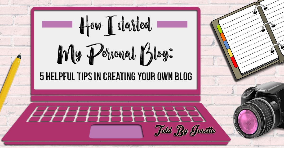 How I End Up Having My Personal Blog? : 5 Tips on How to Start Your Own Blog