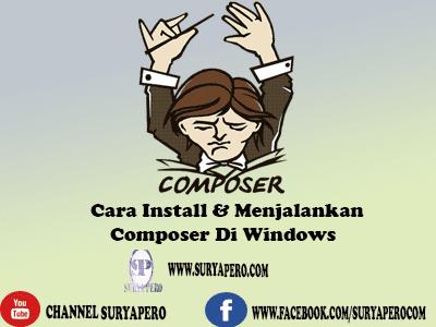 Cara Install Dan Mengoperasikan Composer di Windows
