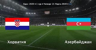 Хорватия – Азербайджан  смотреть онлайн бесплатно 21 марта 2019 прямая трансляция в 22:45 МСК.