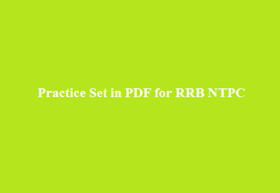Practice Set in PDF for RRB NTPC 2016 Exam