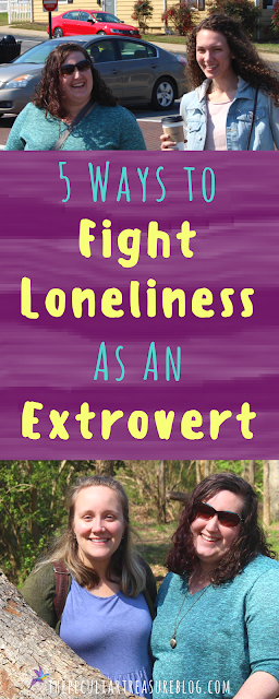 5 Ways to Fight Loneliness as an Extrovert | #Loneliness #Extrovert #Faith