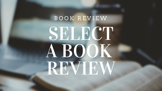 Select by Marit Weisenberg - A Book Review on Reading List