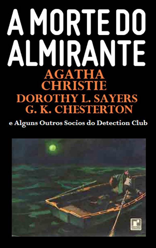 Capa do livro A morte do Almirante, escrito por vários autores do Detection Club