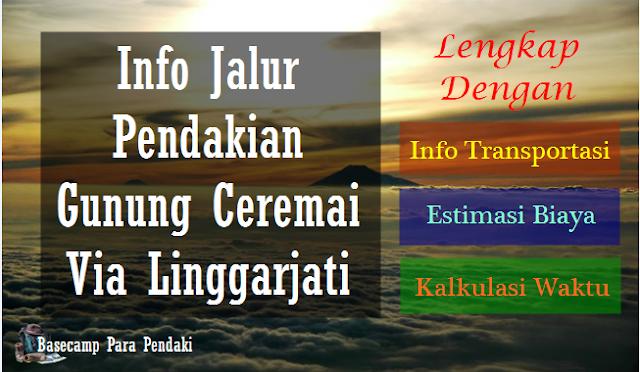 info jalur pendakian gunung ciremai via linggarjati