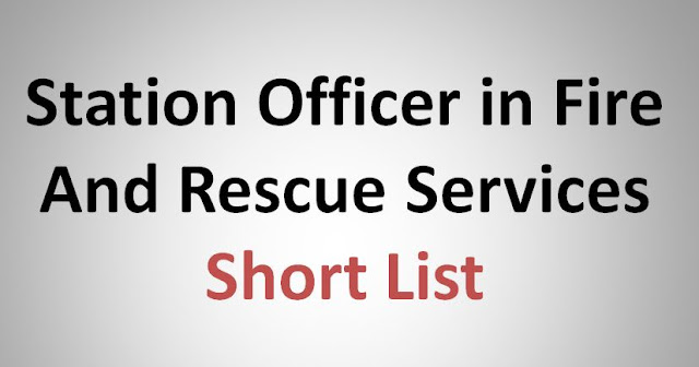 Station Officer in Fire And Rescue Services - Short List