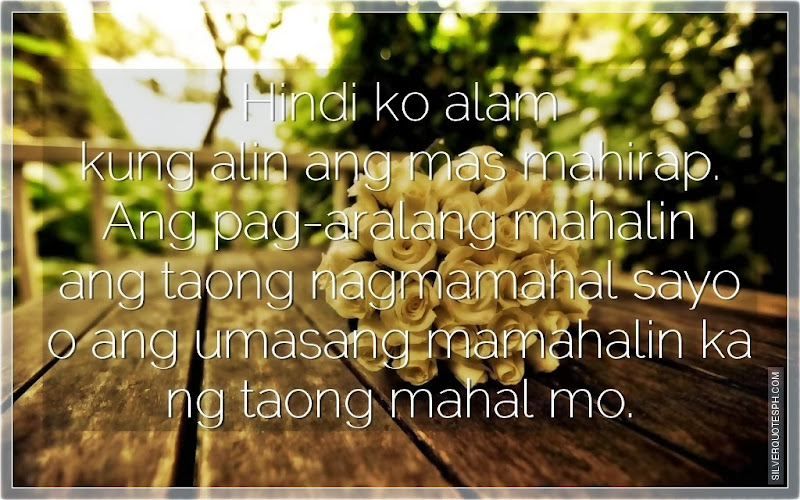 Hindi Ko Alam Kung Alin Ang Mas Mahirap, Picture Quotes, Love Quotes, Sad Quotes, Sweet Quotes, Birthday Quotes, Friendship Quotes, Inspirational Quotes, Tagalog Quotes