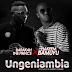Audio : Barakah The Prince Ft. Hakeem Bamuyu – Ungeniambia | Download - JmmusicTz.com