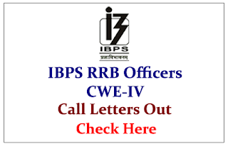 IBPS RRB Officers CWE- IV Call Letters Out- Check Here
