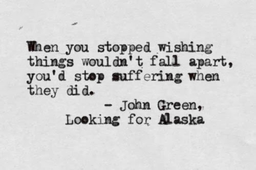 Looking For Alaska: Feelings And Quotes / The Coffee Chic