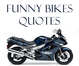 Write funny quotes on bike