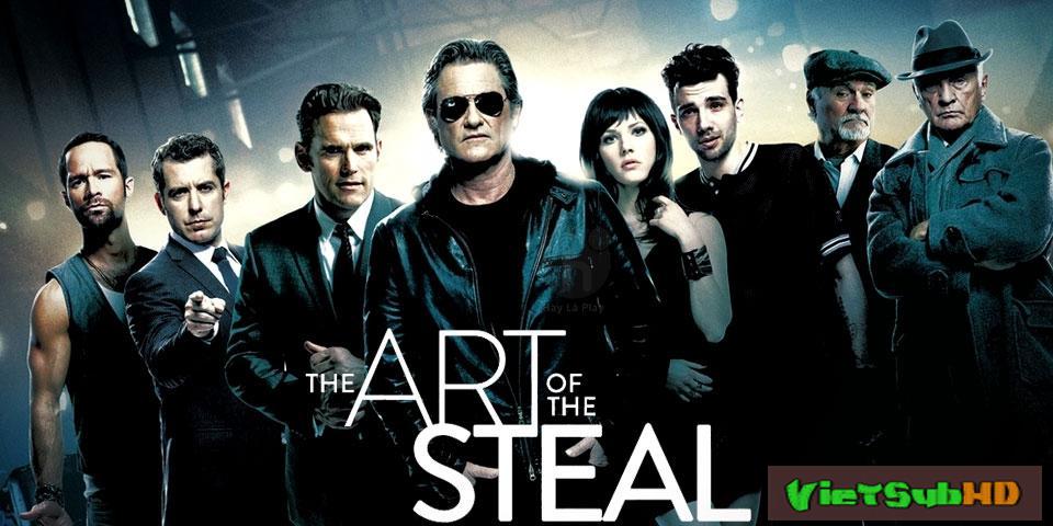 Phim Nghệ Thuật Ăn Trộm VietSub HD | The Art Of The Steal 2013