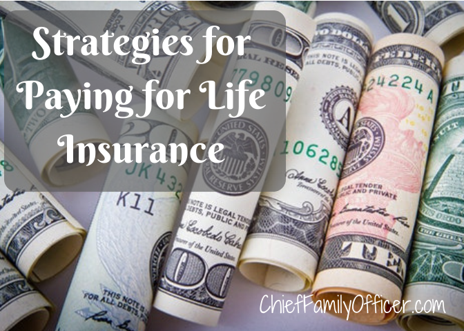 Strategies for Paying for Life Insurance