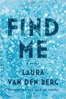 http://www.amazon.com/Find-Laura-van-den-Berg/dp/0374536074/ref=sr_1_1?s=books&ie=UTF8&qid=1455980635&sr=1-1&keywords=find+me