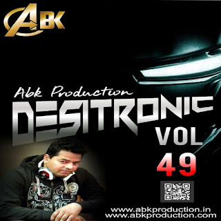 DESITRONIC VOL- 49 ABK PRODUCTION