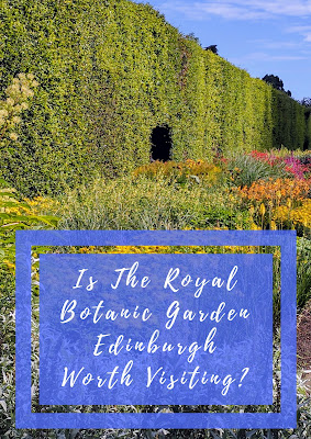 Is The Royal Botanic Garden Edinburgh Worth Visiting? A Daytime Diversion from the Fringe