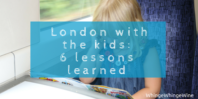 Going into London with toddlers/young kids: 6 lessons learned
