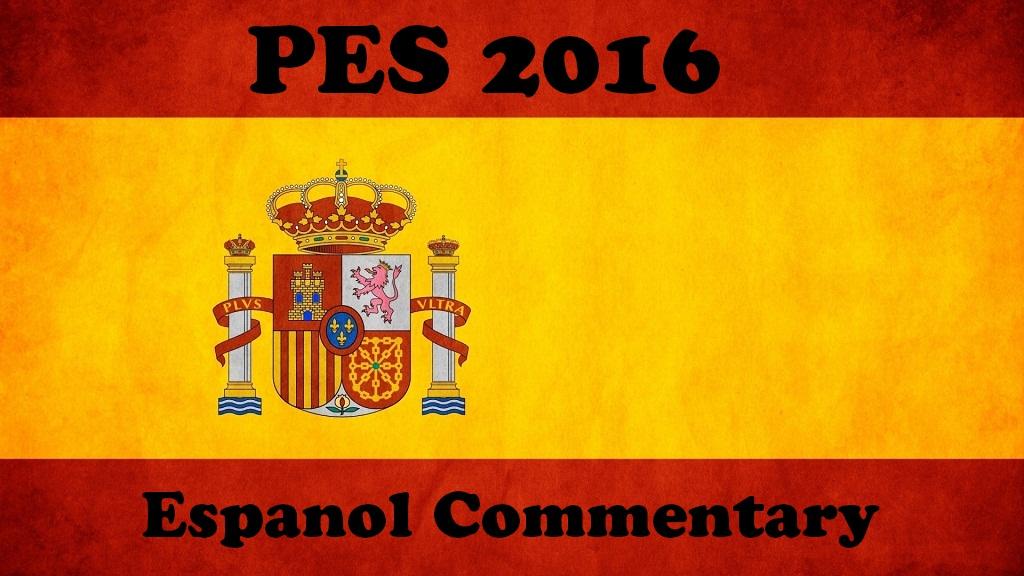 PES 2016 Espanol Commentary
