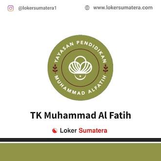 Lowongan Kerja Pekanbaru, TK Muhammad Al Fatih Juli 2021