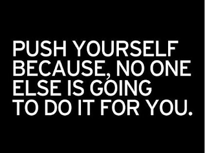 student push yourself because