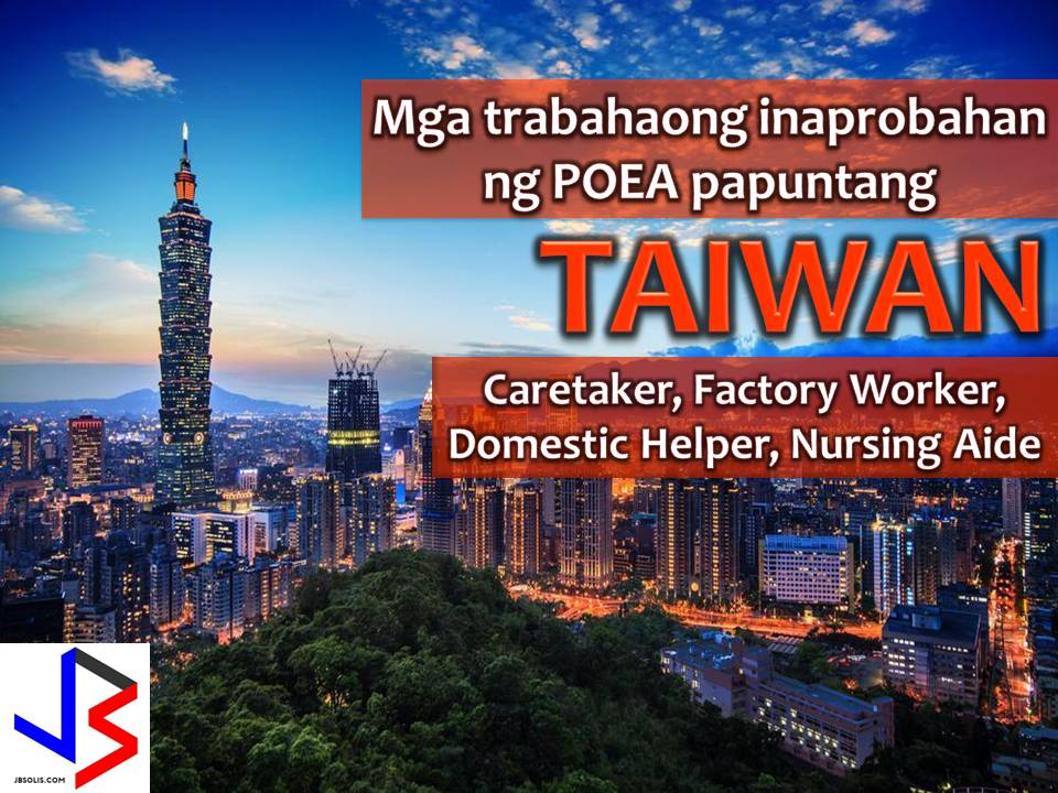 The following are jobs approved by POEA for deployment to Taiwan. Job applicants may contact the recruitment agency assigned to inquire for further information or to apply online for the job.  We are not affiliated to any of these recruitment agencies.   As per POEA, there should be no placement fee for domestic workers and seafarers. For jobs that are not exempted from placement fee, the placement fee should not exceed the one month equivalent of salary offered for the job. We encourage job applicant to report to POEA any violation of this rule.  Disclaimer: the license information of employment agency on this website might change without notice, please contact the POEA for the updated information.