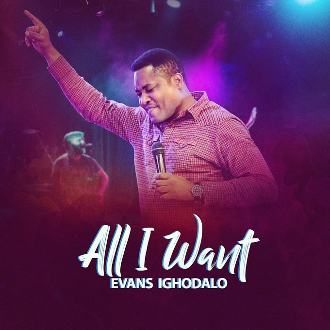 NEW MUSIC: EVANS IGHODALO - ALL I WANT