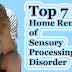 Top 7 Home Remedies of Sensory Processing Disorder