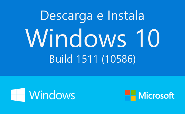 Descargar ISO de Windows 10 Build 1511 (10586) RTM Retail, Ediciones Home, PRO, N, Single Language