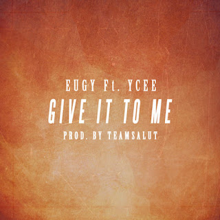 Music: Eugy - Give it to me
