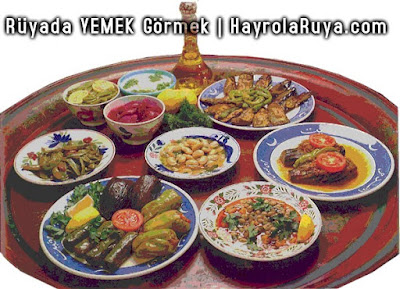 yemek-ruyada-gormek-ne-demek-dini-ruya-tabiri-kitabi-hayrolaruya.com