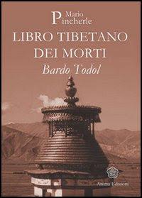 Il libro tibetano dei morti - Bardo todol - Mario Pincherle (approfondimento)