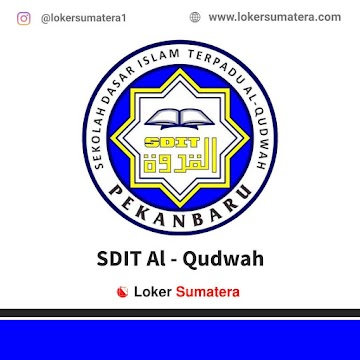 Lowongan Kerja Pekanbaru, SDIT Al - Qudwah Juli 2021