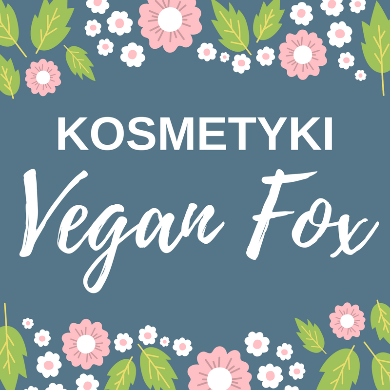 KOSMETYKI VEGAN FOX / RECENZJA