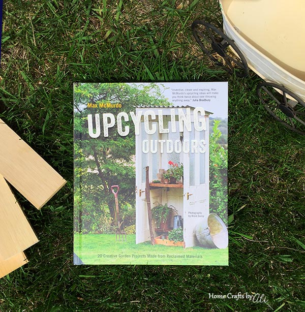 upcyling outdoors book reclaimed garden projects