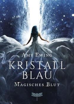 Bücherblog. Rezension. Buchcover. Kristallblau - Magisches Blut von Amy Ewing. Jugendbuch. Fantasy. Dragonfly.