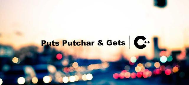 Fungsi dan Contoh Program Puts Putchar and Gets C++ - Belajar C++