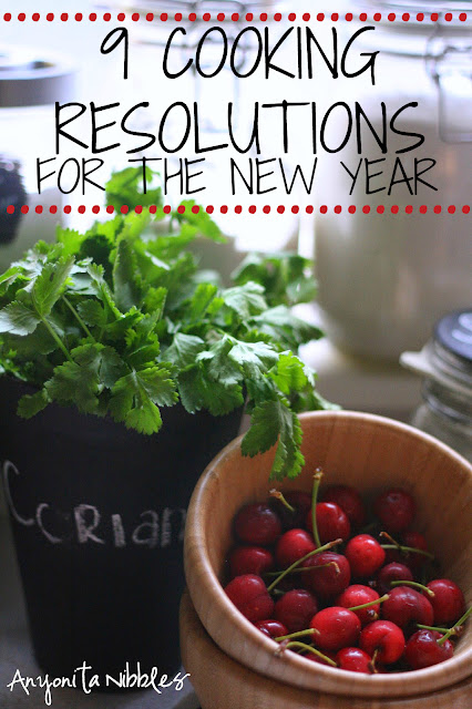 9 cooking resolutions for the new year | Anyonita-nibbles.co.uk