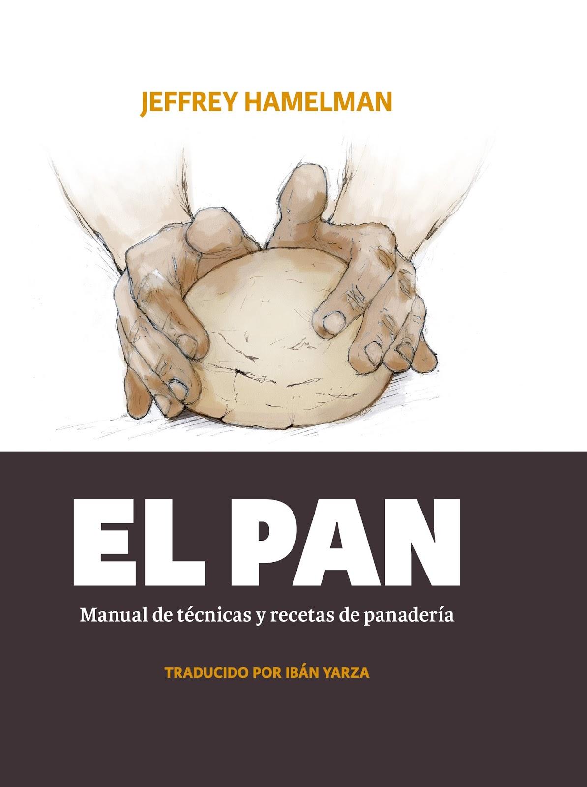 El Pan Jeffrey Hamelman A Gusto Con Tu Paladar