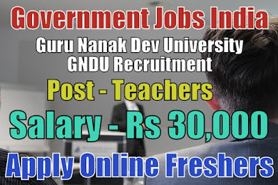 Guru Nanak Dev University GNDU Recruitment 2018
