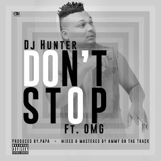DJ Hunter Ft. OMG - Don't Stop