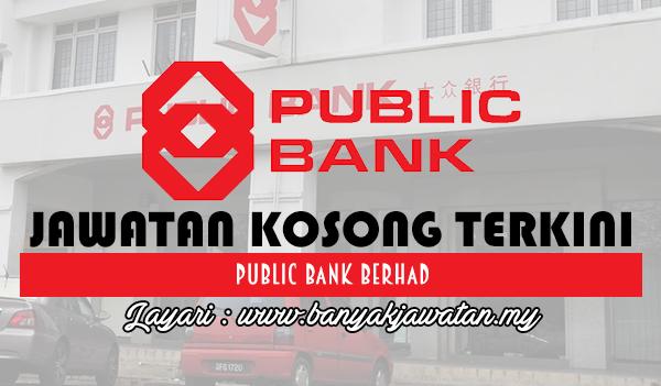 Jawatan Kosong 2017 di Public Bank Berhad www.banyakjawatan.my