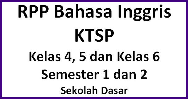 RPP Bahasa Inggris KTSP Kelas 4, 5 dan Kelas 6 SD