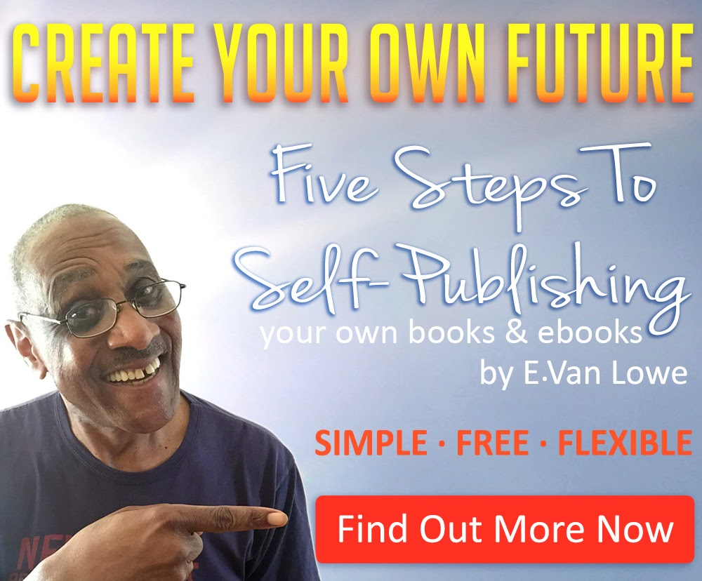 CREATE YOUR OWN FUTURE.  Learn The Five Simple Steps to Start Publishing Your Own Books & eBooks.  Click Here to Get Instant Access.